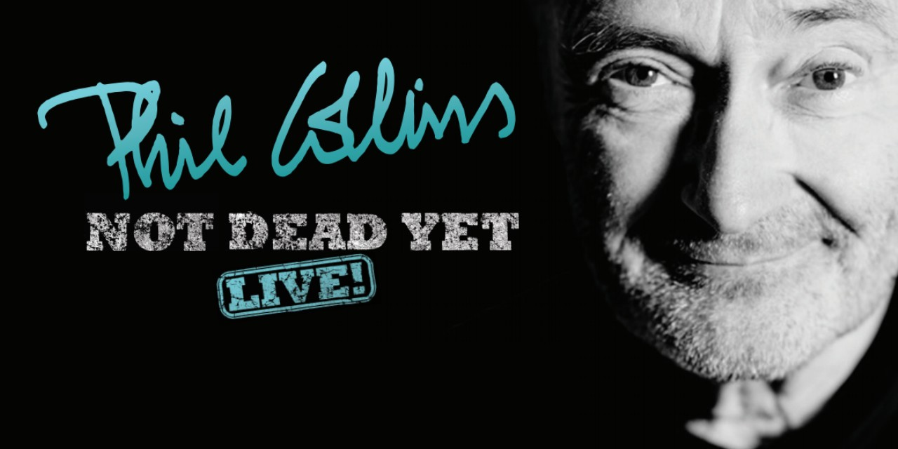 Phil Collins > Not Dead Yet Live!